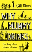 Gill Sims - Why Mummy Drinks artwork