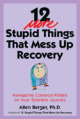 12 More Stupid Things That Mess Up Recovery