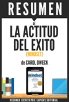 La Actitud Del Exito Existen Dos Clases De Actitud Mental Solo Una Lleva Al Exito Mindset Resumen Del Libro De Carol S Dweck