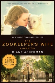 THE ZOOKEEPERS WIFE: A WAR STORY (MOVIE TIE-IN)  (MOVIE TIE-IN EDITIONS)