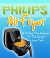 Philips Air Fryer  Putting The Airfryer To The Weight Loss Test