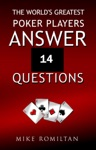 The Worlds Greatest Poker Players Answer 14 Questions