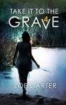 Take It To The Grave Part 4 Of 6