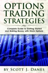 Options Trading Strategies Complete Guide To Getting Started And Making Money With Stock Options