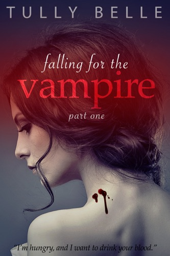 Falling for the Vampire - Part 1