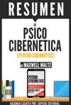 Psico Cibernetica Psycho Cybernetics Resumen Del Libro De Maxwell Maltz