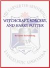 Witchcraft Sorcery And Harry Potter