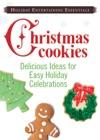 Holiday Entertaining Essentials Christmas Cookies