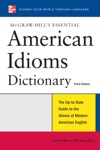 McGraw-Hills Essential American Idioms Dictionary