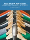 Retail Fashion Merchandise Assortment Planning And Trading