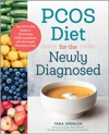 PCOS Diet For The Newly Diagnosed Your All-in-One Guide To Eliminating PCOS Symptoms With The Insulin Resistance Diet