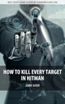 How To Kill Every Target In Hitman