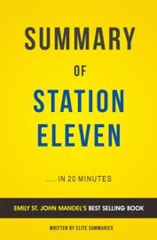 STATION ELEVEN: BY EMILY ST. JOHN MANDEL   SUMMARY & ANALYSIS