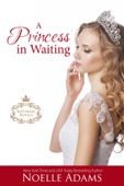 Noelle Adams - A Princess in Waiting artwork