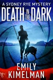 DEATH IN THE DARK (A SYDNEY RYE NOVELLA, #2)