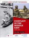 Hodder GCSE History For Edexcel Conflict In The Middle East 1945-95