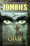 How To Write Realistic Zombies And Post-Apocalyptic Fiction