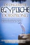 De Ongerepte Egyptische Oorsprong Waarom Het Oude Egypte Ertoe Doet