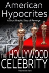 American Hypocrites The Hollywood Celebrity A Short Graphic Story Of Revenge