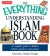 The Everything Understanding Islam Book