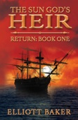 Elliott Baker - The Sun God's Heir: Return (Book One)  artwork