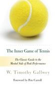 The Inner Game of Tennis - W. Timothy Gallwey, Pete Carroll & Zach Kleinman Cover Art