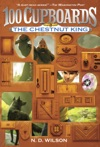 The Chestnut King 100 Cupboards Book 3