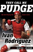 They Call Me Pudge - Ivan Rodriguez Cover Art