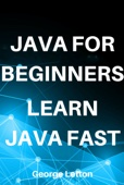 Java For Beginners. Learn Java Fast.