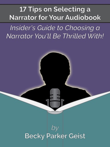 17 Tips on Selecting a Narrator for Your Audiobook Insiders Guide to Choosing a Narrator Youll Be Thrilled With