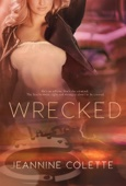 Wrecked - Jeannine Colette Cover Art