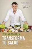 Xevi Verdaguer - Transforma tu salud portada
