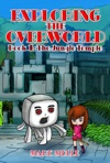 Exploring The Overworld Book 1 The Jungle Temple