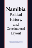 Namibia Political History, and Constitutional Layout