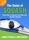 The Game Of Squash 5 Easy Ways To Improve Your Game And Win More Matches
