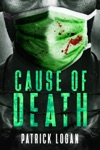 Cause Of Death A Gripping Medical Murder Thriller