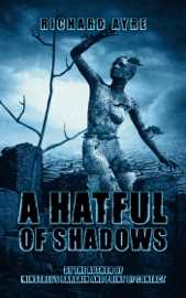 A HATFUL OF SHADOWS