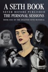 The Personal Sessions Book One Of The Deleted Seth Material