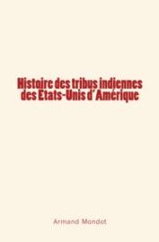 HISTOIRE DES TRIBUS INDIENNES DES ETATS-UNIS DAMéRIQUE