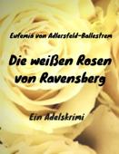 Die weißen Rosen von Ravensberg