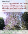 Uric Acid - Gout Treated With Homeopathy And Biochemistry Cell Salts