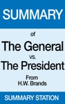 The General Vs The President  Summary