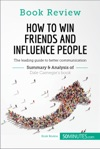 Book Review How To Win Friends And Influence People By Dale Carnegie