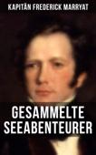 Kapitän Frederick Marryat: Gesammelte Seeabenteurer