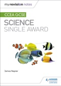 My Revision Notes: CCEA GCSE Science Single Award