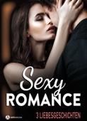 Sexy Romance – 3 Liebesgeschichten