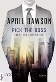 April Dawson - Pick the Boss - Liebe ist Chefsache Grafik