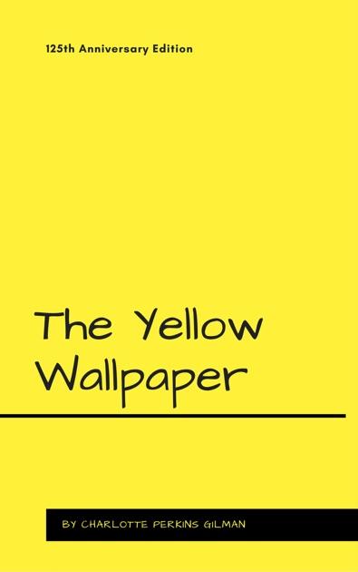 the yellow wallpaper by charlotte perkins gilman pdf