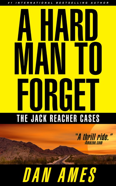 Ames Digital Indicators : The jack reacher files a hard man to forget by dan ames