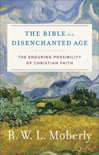 Bible in a Disenchanted Age
